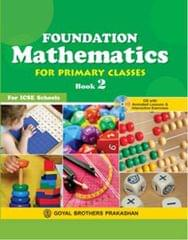 ICSE  Foundation Mathematics for Primary Classes Book  2 (With CD)