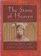 The Stone of Heaven: The secret history of Imperial Green Jade.