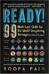 Ready!: 99 Musthave Skills for the WorldConquering Teenager (and AlmostTeenager)