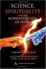 Science, Spirituality and the Modernization of India (Anthem South Asian Studies)