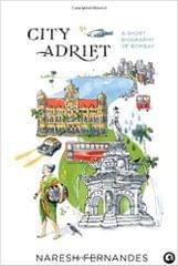 City Adrift: A Short Biography of Bombay