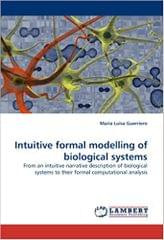 Intuitive Formal Modelling of Biological Systems