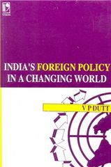 INDIA'S FOREIGN POLICY IN A CHANGING WOR