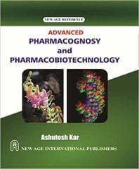 Advanced Pharmocognosy and Pharmacobiotechnology