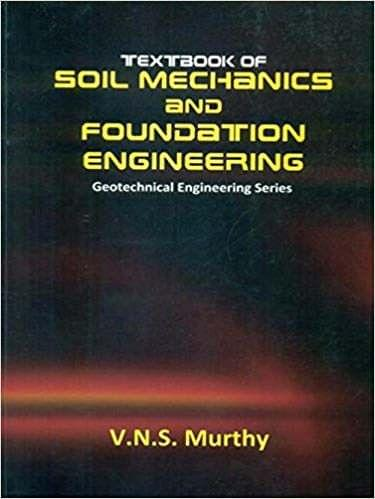 Textbook of Soil Mechanics and Foundation Engineering Geotechnical Engineering series: 0