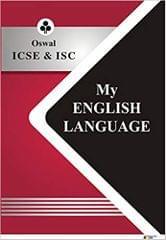My English Language: ICSE Class 9 & 10, ISC Class 11 & 12