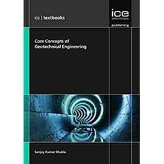 Core Concepts of Geotechnical Engineering