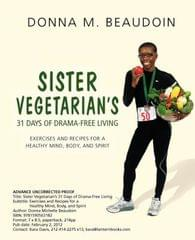 Sister Vegetarian's 31 Days of Drama-Free: Exercises and Recipes for a Healthy Mind, Body, and Spirit