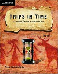 Trips in Time: A Textbook for ICSE History and Civics Book 1