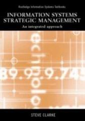 Information Systems Strategic Management An Integrated Approach illustrated