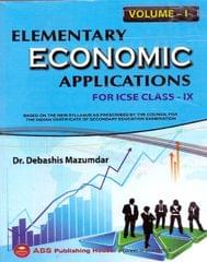 ELEMENTARY ECONOMIC APPLICTIONS FOR ICSE CLASS-IX Volume I