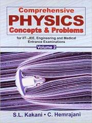 Comprehensive Physics Concepts and Problems for IIT-JEE, Engineering and Medical Entrance Examinations, Vol. 2