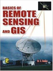 Basics of Remote Sensing and GIS First Edition