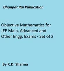 Objective Mathematics for JEE Main, Advanced and Other Engg. Exams - Set of 2