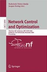 Network Control and Optimization: Third Euro-NF Conference, NET-COOP 2009 Eindhoven, The Netherlands, November 23-25, 2009 Proceedings (Lecture Notes in Computer Science)