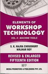 Elements Of Workshop Technology - Volume II - Machine Tools