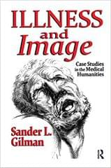 Illness and Image: Case Studies in the Medical Humanities