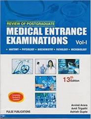 Review of Postgraduate Medical Entrance Examinations Vol-1, 13th Ed. anatomy, physiology, biochemistry, pathology, microbiology
