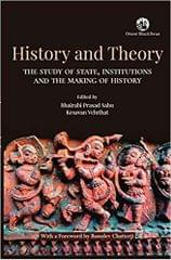 History and Theory: The Study of State, Institutions and the Making of History