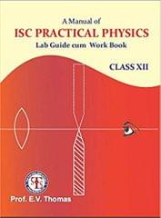 A Manual of ISC Practical Physics Class XII