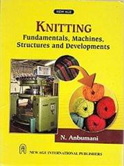 Knitting Fundamentals, Machines, Structures and Developments