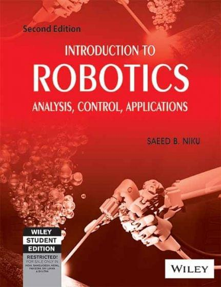 Introduction to Robotics: Analysis, Control, Applications