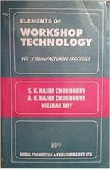Elements Of Workshop Technology Vol.2