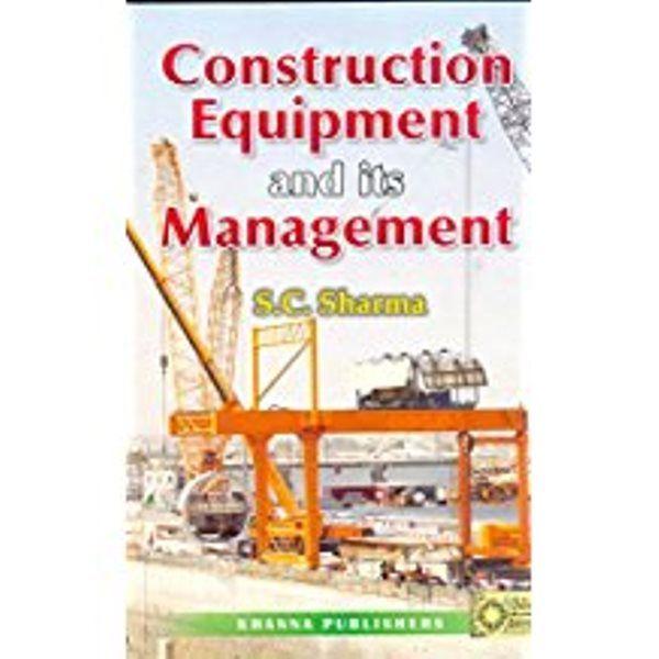 Construction Equipment & Its Management