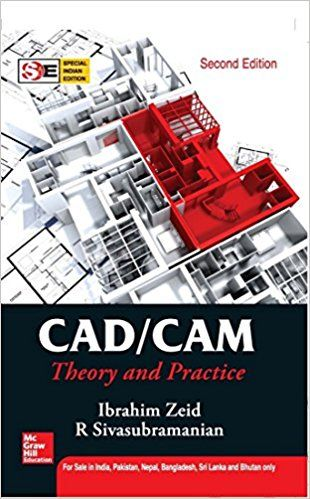 Cad/Cam Theory And Practice - Old Ed.