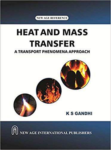 Heat and Mass Transfer : A Transport Phenomena Approach