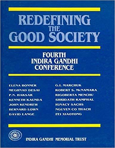 Redefining The Good Society, Fourth Indira Gandhi Conference