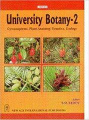University Botany II : (Gymnosperms, Plant Anatomy, Genetics, Ecology)
