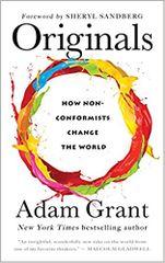 Originals: How NonConformists Change the World