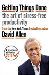 Getting Things Done: The Art of Stressfree Productivity