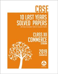 CBSE 10 Last Years Solved Papers Commerce Stream Class 12 (2019 Examination)