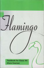 NCERT Flamingo : Textbook For Class 12 (Core Course)