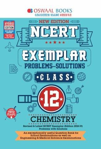 Oswaal NCERT Exemplar (Problems - solutions) Class 12 Chemistry Book (For March 2020 Exam)
