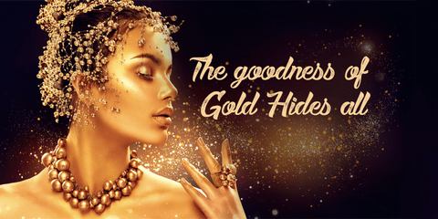 The goodness of Gold Hides All