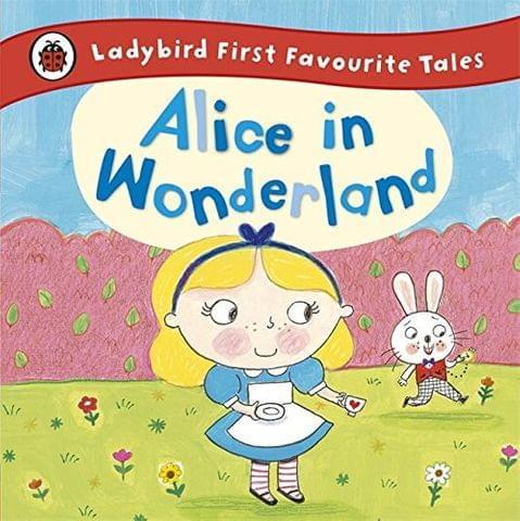 LADYBIRD FIRST FAVOURITE TALES: ALICE IN WONDERLAND